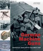 67244 - Buchholz-Brueggen, F.-T. - German Machine Guns Vol 1. Development, Tactics and Use from 1892 to 1918