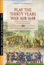 67251 - Cristini-Bistulfi, L.S.-G. - Play the Thirty Years War 1618-1648. Gioca a wargame alla Guerra dei 30 Anni