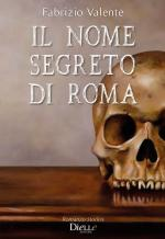 67262 - Valente, F. - Nome segreto di Roma (Il)