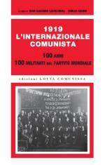 67291 - Cavicchioli-Gianni, G.G.-E. cur - 1919 L'internazionale comunista. 100 anni 100 militanti del partito mondiale