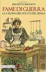 67435 - Simonetti, S. - Fame di guerra. La cucina del poco e del senza
