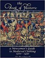 67504 - Allen-Mele, N.-G. - Book of Historic Fashion. A Newcomer's Guide to Medieval Clothing 1300-1450