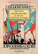 67587 - Tazzer, S. - Cecoslovacchia e Italia: cent'anni di storia