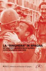 67598 - Cantaluppi, A. - 'Ringhera' in Spagna. Antifascisti milanesi nella Guerra Civile Spagnola 1936-1939 (La)
