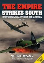 67620 - Lewis, T. - Empire Strikes South. Japan's Air War Against Northern Australia 1942-45