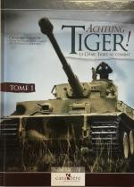 67631 - AAVV,  - Achtung Tiger! Le char Tigre au combat. Vol 1 Le Tiger I et les bataillons de la Heer