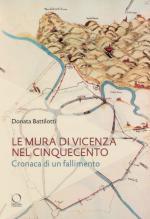 67648 - Battilotti, D. - Mura di Vicenza nel Cinquecento. Cronaca di un fallimento?(Le)