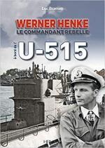67663 - Braeuer, L. - A bord de l'U-515. Werner Henke. Le commandant rebelle