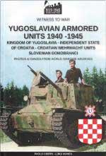 67724 - Crippa-Manes, P.-L. - Reparti corazzati jugoslavi 1940-1945. Regno di Jugoslavia, Stato Indipendente di Croazia, Unita' croate della Wehrmacht, Domobranci sloveni