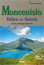 67756 - Carnisio, R. - Moncenisio. Il valico dei Savoia. Storia, paesaggi e percorsi