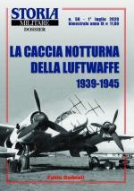 67774 - Galbiati, F. - Caccia notturna della Luftwaffe 1939-1945 - Storia Militare Dossier 50 (La)