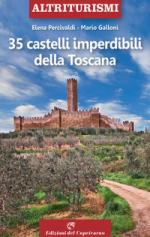 67777 - Percivaldi-Galloni, E.-M. - 35 castelli imperdibili della Toscana