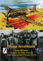 67781 - Di Cecco, L. - Vespa arrabbiata. Luigi Di Cecco Gregario del Magg. Visconti della II Squadriglia I Gurppo Caccia