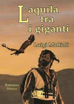 67830 - Mattioli, L. - Aquila tra i giganti (L')