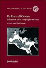 67837 - Liberati, A.M. - Da Roma all'Oriente. Riflessioni sulle campagne traianee