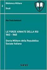 67838 - Battistelli, P.P. - Storia Militare della Repubblica Sociale