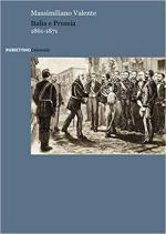 67842 - Valente, M. - Italia e Prussia 1861-1871