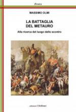 67886 - Olmi, M. - Battaglia del Metauro. Allaricerca del luogo dello scontro (La)