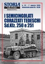 67909 - Guglielmi-Pieri, D.-M. - Semicingolati corazzati tedeschi Sd.Kfz. 250 e 251 - Storia Militare Briefing 22 (I)