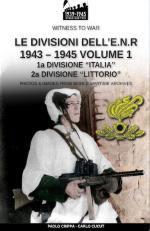 67911 - Crippa-Cucut, P.-C. - Divisioni dell'E.N.R. 1943-1945 Vol 1: 1a Divisione 'Italia'. 2a Divisione 'Littorio' (Le)