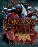 67928 - Elliott, S. - Romans at War. An in-Depth Study of the Roman Military in the Republic and Empire