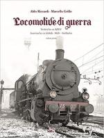 67945 - Riccardi-Grillo, A.-M. - Locomotive di guerra Vol 1. Tedesche ex KPEV. Austro-ungariche ex KKStB-Suedbahn