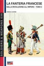 67953 - Acerbi, E. - Fanteria francese dalla Rivoluzione all'Impero Tomo 2 (La)