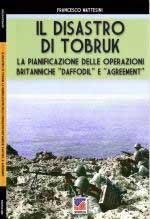 68006 - Mattesini, F. - Disastro di Tobruk (Il)