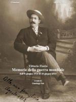 68010 - Fiorio, V. - Memorie della Guerra Mondiale Vol 1: dall'8 giugno 1914 al 20 giugno 1915