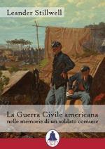 68101 - Stillwell, L. - Guerra Civile americana nelle memorie di un soldato comune (La)