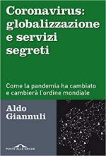68106 - Giannuli, A. - Coronavirus: globalizzazione e servizi segreti. Come la pandemia ha cambiato e cambiera' l'ordine mondiale