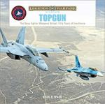 68122 - Elward, B. - Topgun. The US Navy Fighter Weapons School: Fifty Years of Excellence - Legends of Warfare