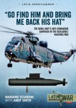 68294 - Sciaroni-Smith, M.-A. - 'Go Find Him and Bring me back his Hat'. The Royal Navy's Anti-Submarine campaign in the Falklands/Malvinas War