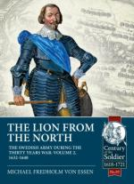 68308 - Fredholm Von Essen, M. - Lion from the North. The Swedish Army during the Thirty Years War. Vol 2: 1632-1648 (The)