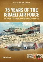 68312 - Norton, B. - 75 Years of Israeli Air Force Vol 1: The First Quarter Century 1948-73
