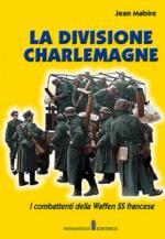 68350 - Mabire, J. - Division Charlemagne. I combattenti della Waffen SS francese