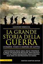 68375 - Breccia, G. - Grande storia della guerra. Uomini, stati e imperi in lotta (La)
