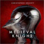68414 - Gravett, C. - Medieval Knight (The)