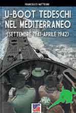 68541 - Mattesini, F. - U-Boot tedeschi nel Mediterraneo. Settembre 1941-Aprile 1942