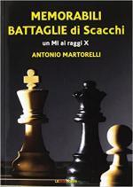 68668 - Martorelli, A. - Memorabili battaglie di scacchi. Un MI ai raggi X