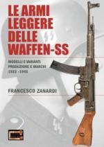 68699 - Zanardi, F. - Armi leggere delle Waffen-SS. Modelli e varainti, produzione e marchi 1933-1945 (Le)
