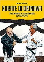 68771 - Smith, R. - Karate di Okinawa. Principi e tecniche nascoste