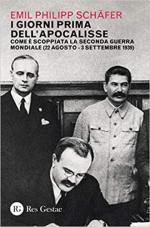 68813 - Schaefer, E.P. - Giorni prima dell'apocalisse. Come e' scoppiata la Seconda Guerra Mondiale. 22 agosto-3 settembre 1939 (I)