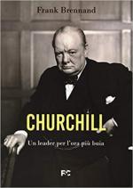 68852 - Brennand, F. - Churchill. Un leader per l'ora piu' buia