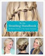 68942 - Smith, A. - New Braiding Handbook. 60 Modern Twists on the Classic Hairstyle