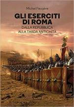 69014 - Feugere, M. - Eserciti di Roma. Dalla repubblica alla tarda antichita' (Gli)