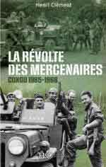 69028 - Clement, H. - Revolte des mercenaires. Congo 1965-1968 (La)