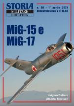 69074 - Galbiati, F. - MiG 15 e MiG 17 - Storia Militare Briefing 26