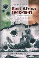 69135 - Sobski, M. - East Africa 1940-1941 (land campaign). The Italian Army Defends the Empire in the Horn of Africa