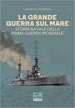 69352 - Sondhaus, L. - Grande Guerra sul mare. Storia navale della IGM (La)